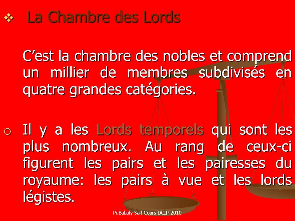La Chambre des Lords La Chambre des Lords Cest la chambre des nobles et comprend un millier de membres subdivisés en quatre grandes catégories. o Il y