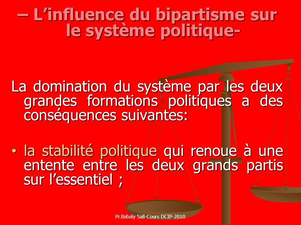 – Linfluence du bipartisme sur le système politique- La domination du système par les deux grandes formations politiques a des conséquences suivantes: