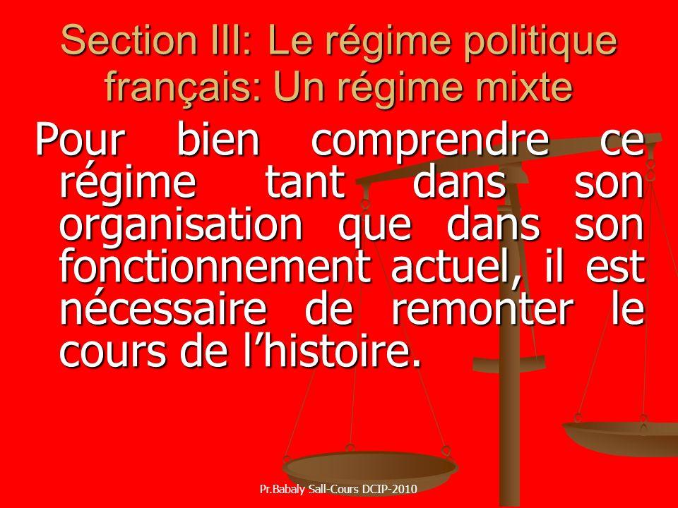 Section III: Le régime politique français: Un régime mixte Pour bien comprendre ce régime tant dans son organisation que dans son fonctionnement actue