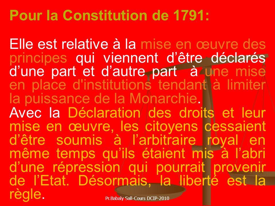 Pour la Constitution de 1791: Elle est relative à la mise en œuvre des principes qui viennent dêtre déclarés dune part et dautre part à une mise en pl