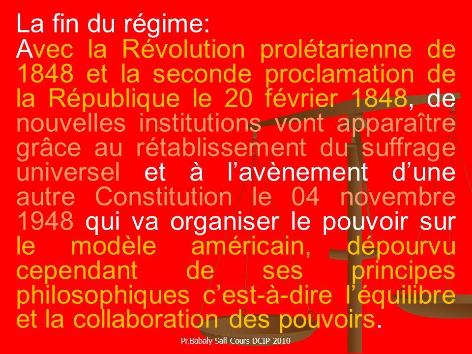 La fin du régime: Avec la Révolution prolétarienne de 1848 et la seconde proclamation de la République le 20 février 1848, de nouvelles institutions v