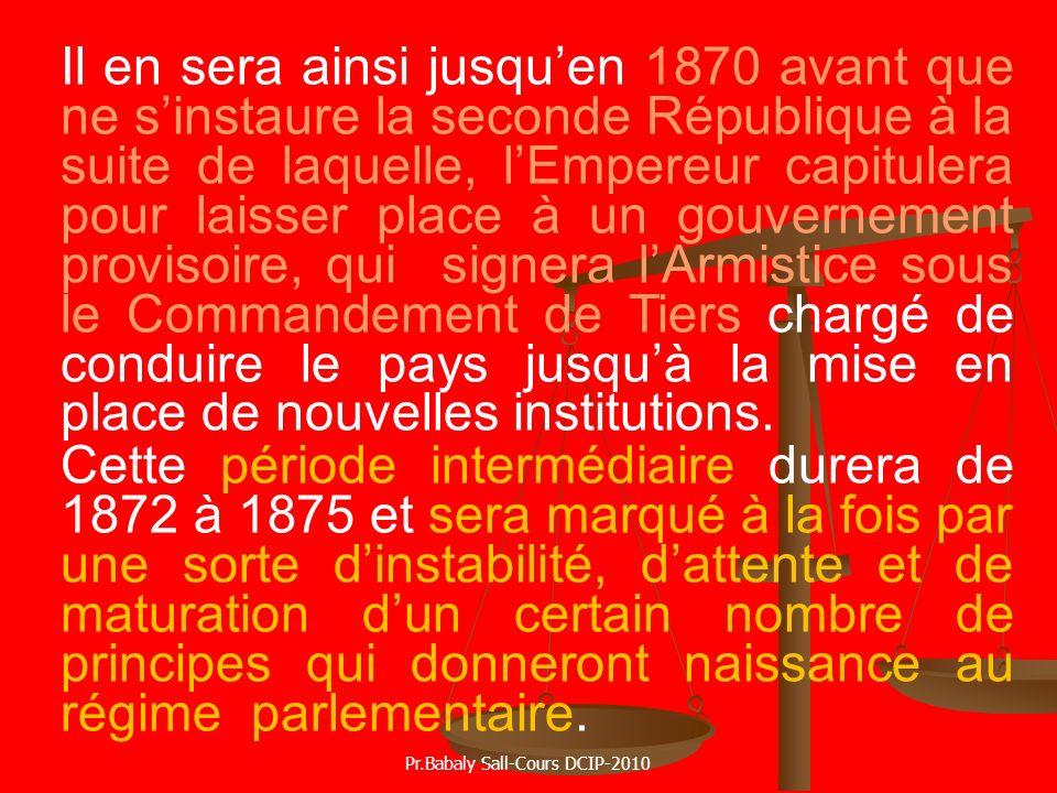 Il en sera ainsi jusquen 1870 avant que ne sinstaure la seconde République à la suite de laquelle, lEmpereur capitulera pour laisser place à un gouver