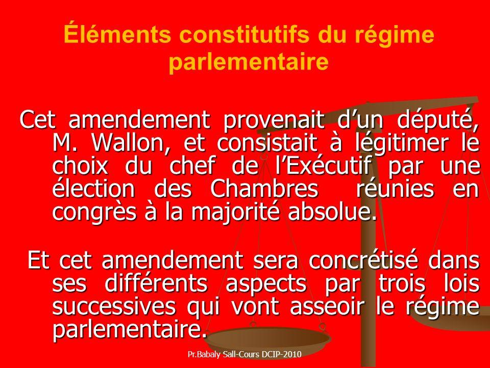 Cet amendement provenait dun député, M. Wallon, et consistait à légitimer le choix du chef de lExécutif par une élection des Chambres réunies en congr