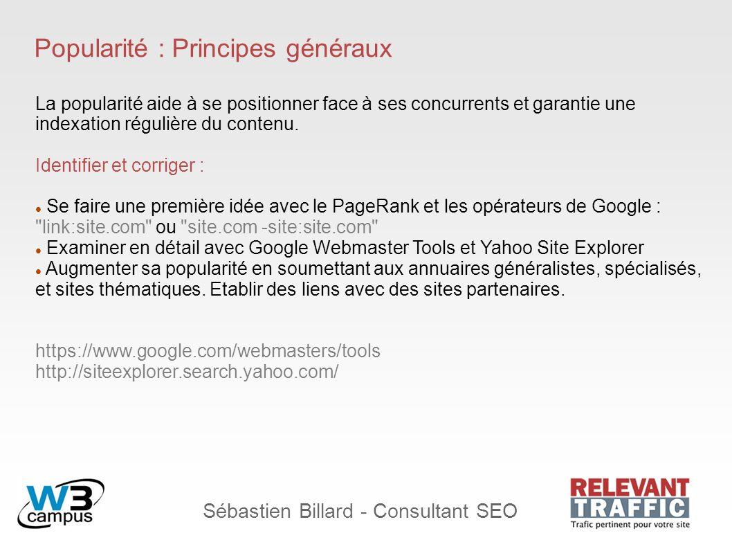 Sébastien Billard - Consultant SEO Popularité : Distribution La popularité est relative à une page, non au site.
