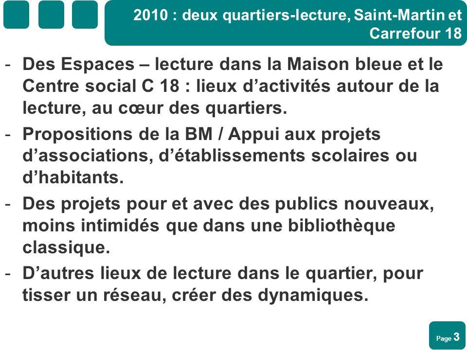 Page 3 2010 : deux quartiers-lecture, Saint-Martin et Carrefour 18 -Des Espaces – lecture dans la Maison bleue et le Centre social C 18 : lieux dactiv