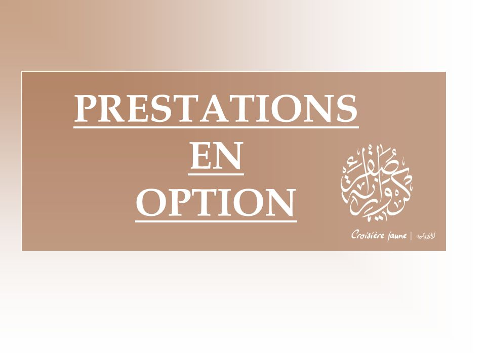 PRESTATIONS EN OPTION