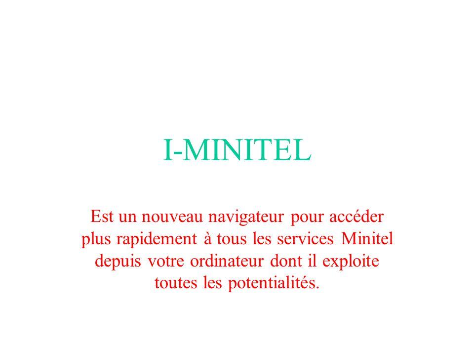 I-MINITEL Est un nouveau navigateur pour accéder plus rapidement à tous les services Minitel depuis votre ordinateur dont il exploite toutes les potentialités.