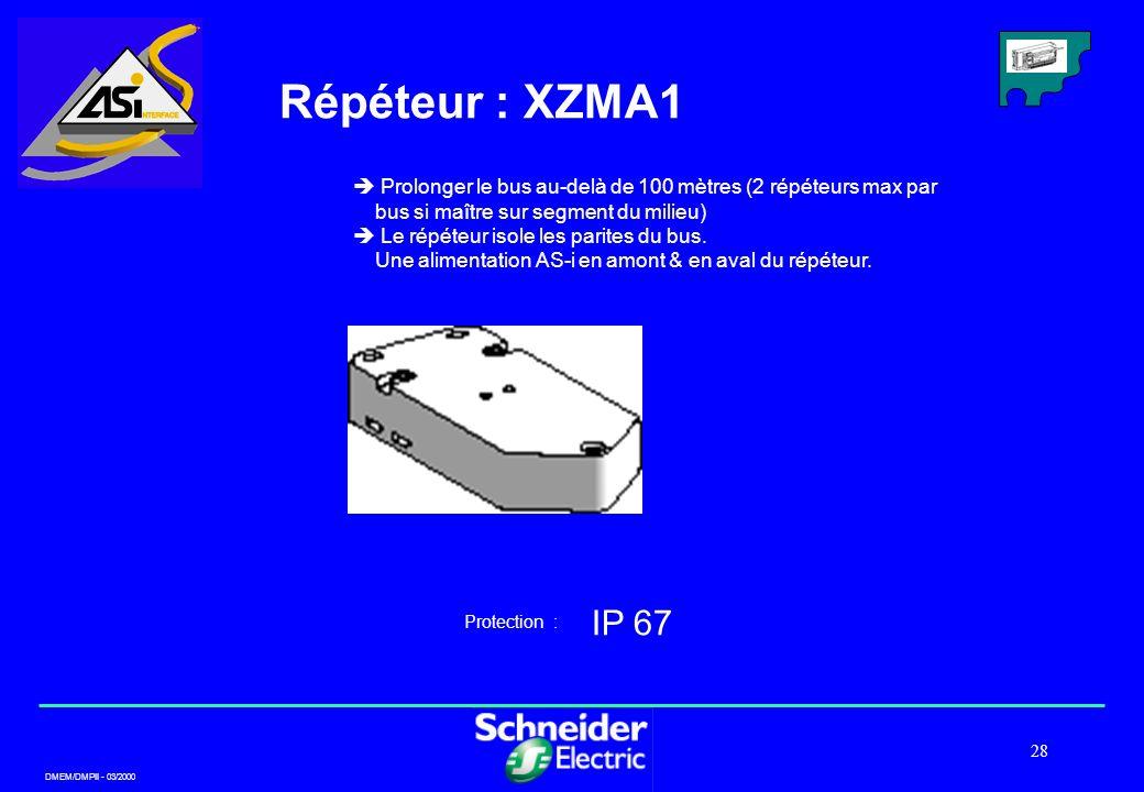 DMEM/DMPII - 03/2000 28 Répéteur : XZMA1 Prolonger le bus au-delà de 100 mètres (2 répéteurs max par bus si maître sur segment du milieu) Le répéteur