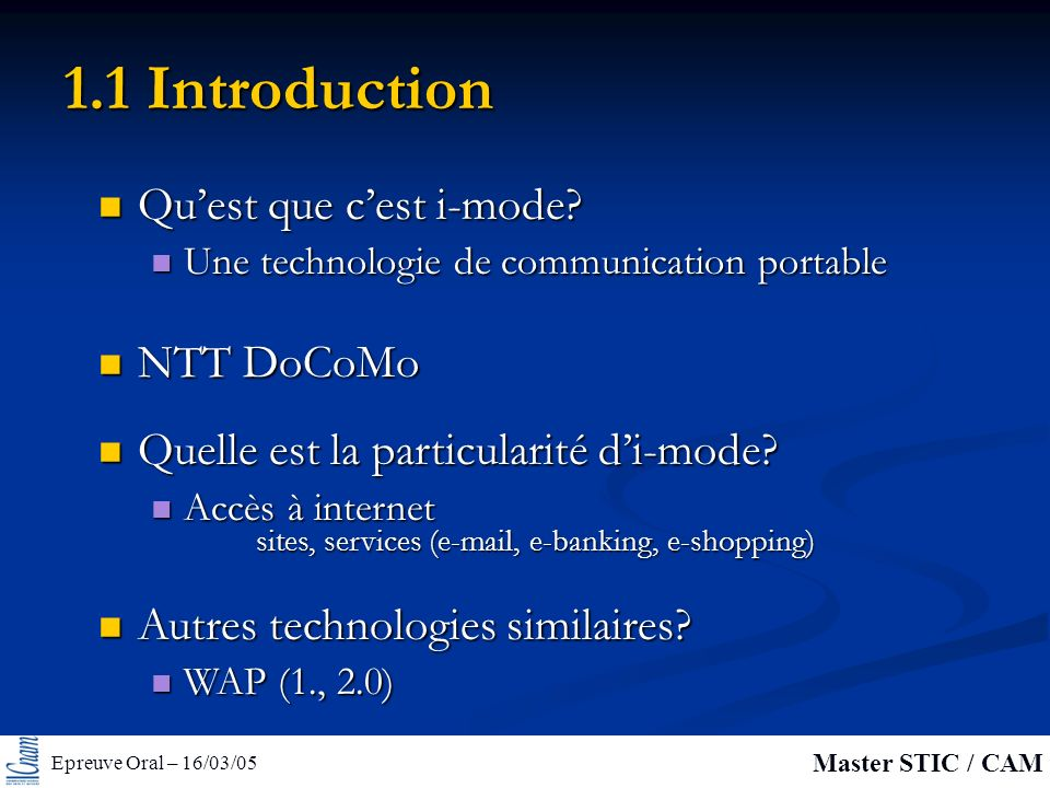 Epreuve Oral – 16/03/05 Master STIC / CAM 1.1 Introduction Quest que cest i-mode.