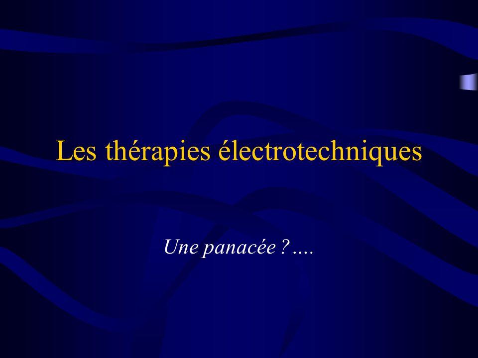 Les thérapies électrotechniques Une panacée ?….