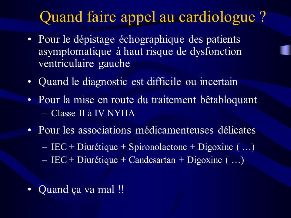 Quand faire appel au cardiologue ? Pour le dépistage échographique des patients asymptomatique à haut risque de dysfonction ventriculaire gauche Quand