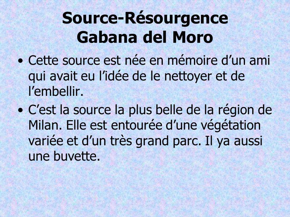 Source-Résourgence Gabana del Moro Cette source est née en mémoire dun ami qui avait eu lidée de le nettoyer et de lembellir.