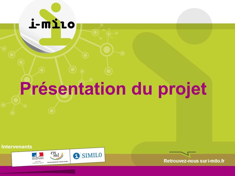 © Retrouvez-nous sur i-milo.fr Présentation du projet Intervenants