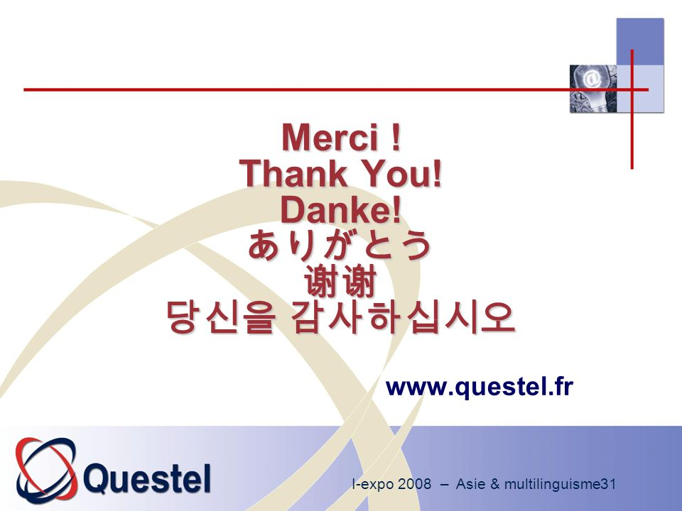 I-expo 2008 – Asie & multilinguisme31 Merci . Thank You.