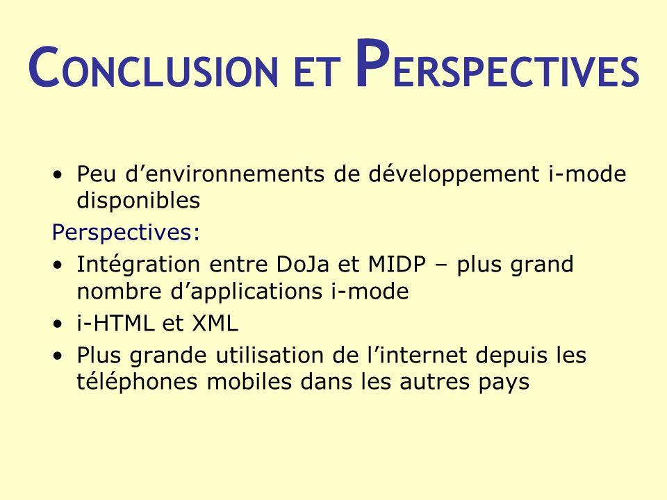 C ONCLUSION ET P ERSPECTIVES Peu denvironnements de développement i-mode disponibles Perspectives: Intégration entre DoJa et MIDP – plus grand nombre