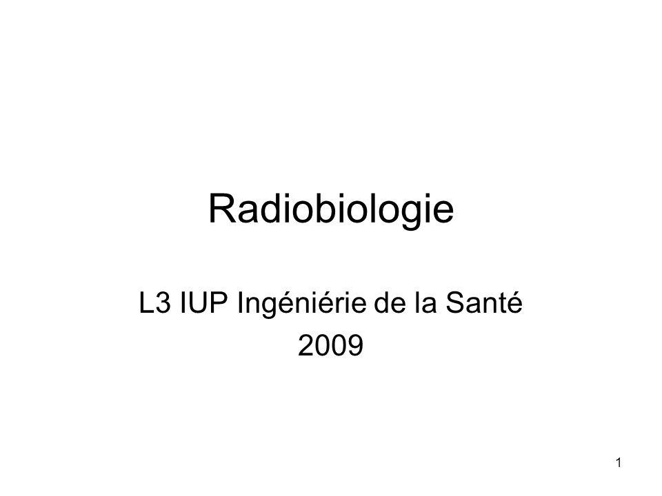 1 Radiobiologie L3 IUP Ingéniérie de la Santé 2009