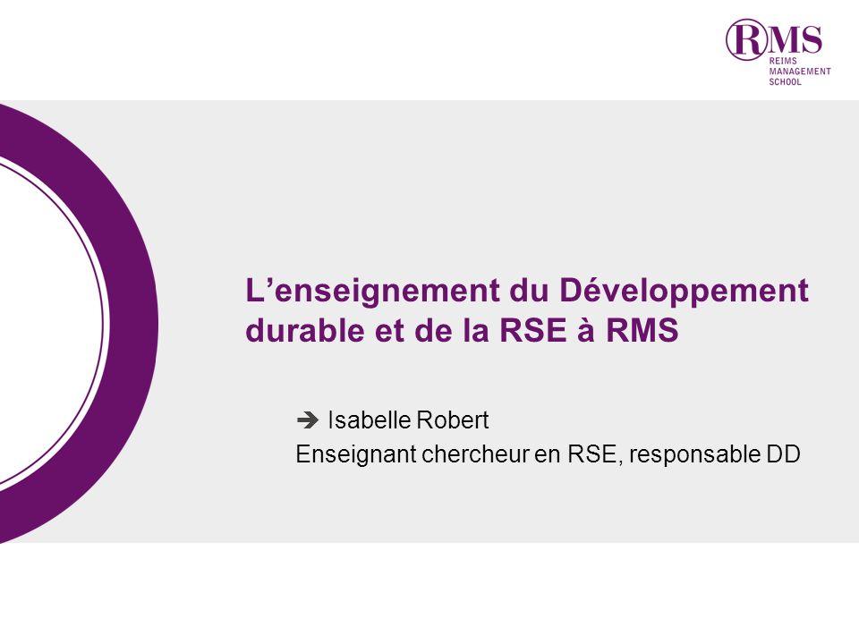 Isabelle Robert Enseignant chercheur en RSE, responsable DD Lenseignement du Développement durable et de la RSE à RMS
