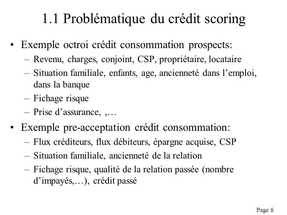 Page 19 2.5 Comparaison des approches Lanalyse discriminante est un sous-modèle du modèle logit dans lequel on a fixé f normale et de même variance –=> préférence pour le modèle logit Modèle de durée: –ne permet pas de calculer la probabilité de survenance P [Y=1/X=x] (sauf modélisation complémentaire) –plus complexe et moins facile à interpréter (semi- paramétrique, gestion des censures, horizon) –permet déviter les biais de population et dutiliser toutes les données quand il y en a peu