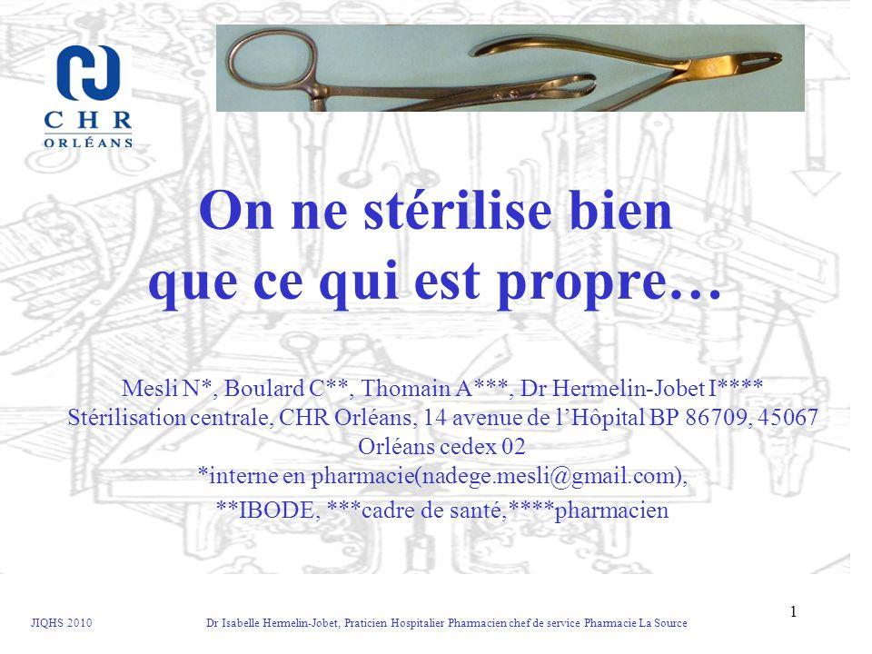 JIQHS 2010 Dr Isabelle Hermelin-Jobet, Praticien Hospitalier Pharmacien chef de service Pharmacie La Source 12