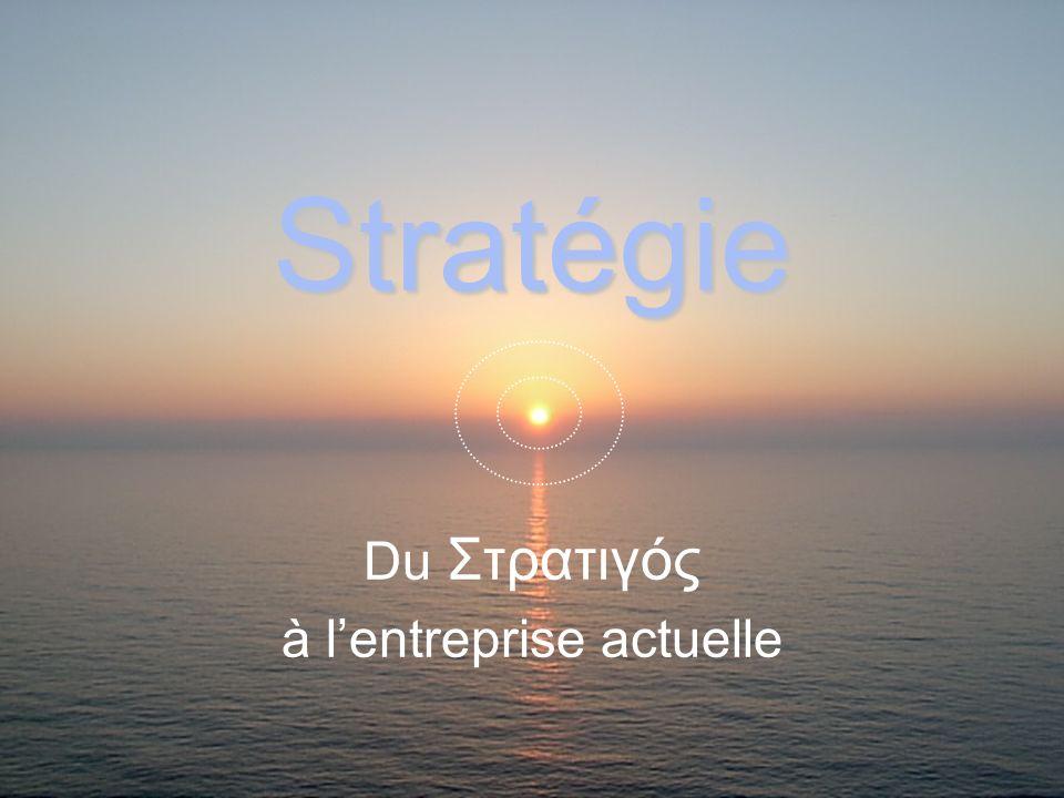 Stratégie Du Στρατιγός à lentreprise actuelle