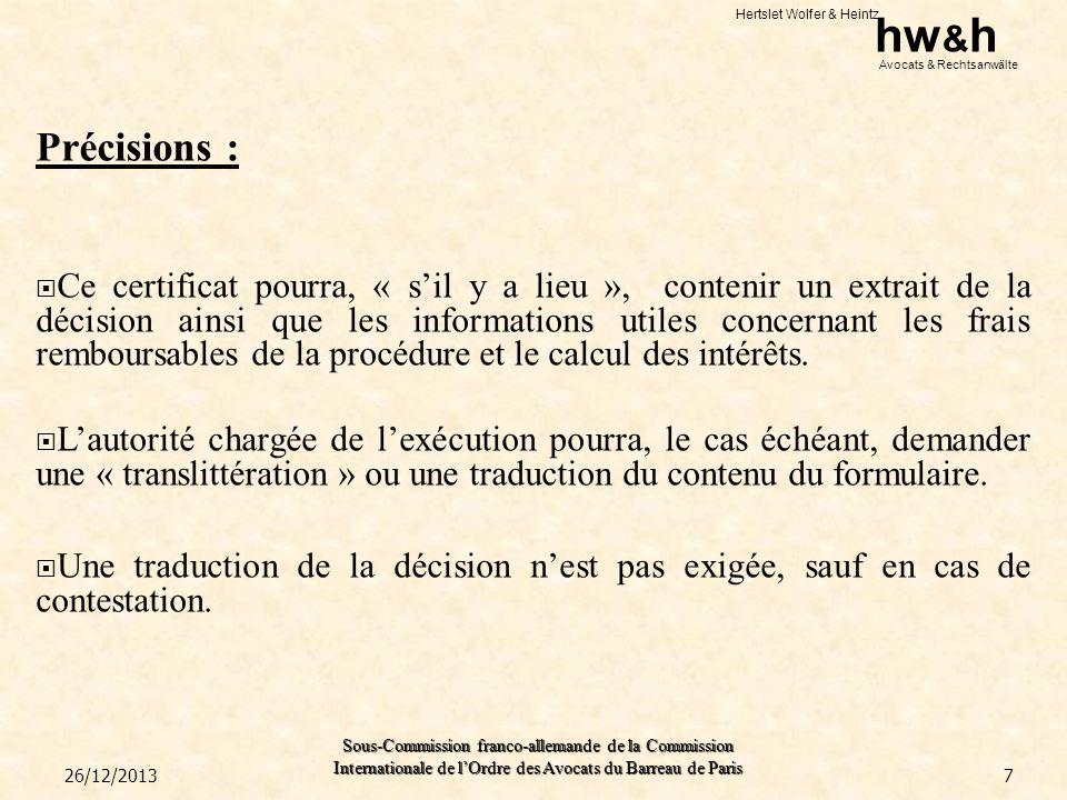 Hertslet Wolfer & Heintz hw & h Avocats & Rechtsanwälte Sous-Commission franco-allemande de la Commission Internationale de lOrdre des Avocats du Barreau de Paris Deux recours sont maintenus a posteriori : 1.