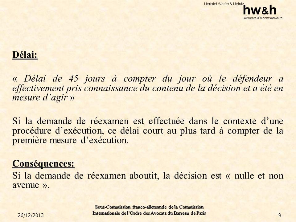 Hertslet Wolfer & Heintz hw & h Avocats & Rechtsanwälte Sous-Commission franco-allemande de la Commission Internationale de lOrdre des Avocats du Barreau de Paris Conclusion: Enjeux très importants oppositions très fortes.