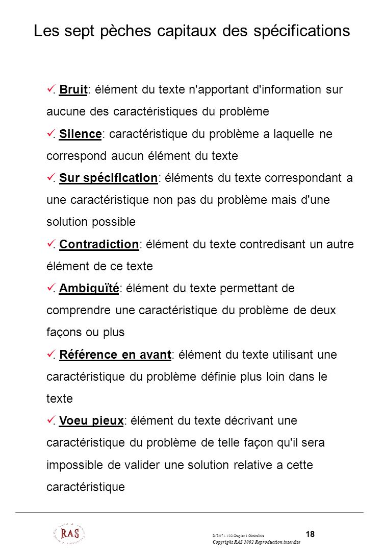 D/T/071.1/02 Chapitre 1 Généralités 18 Copyright RAS 2002 Reproduction interdite Les sept pèches capitaux des spécifications. Bruit: élément du texte