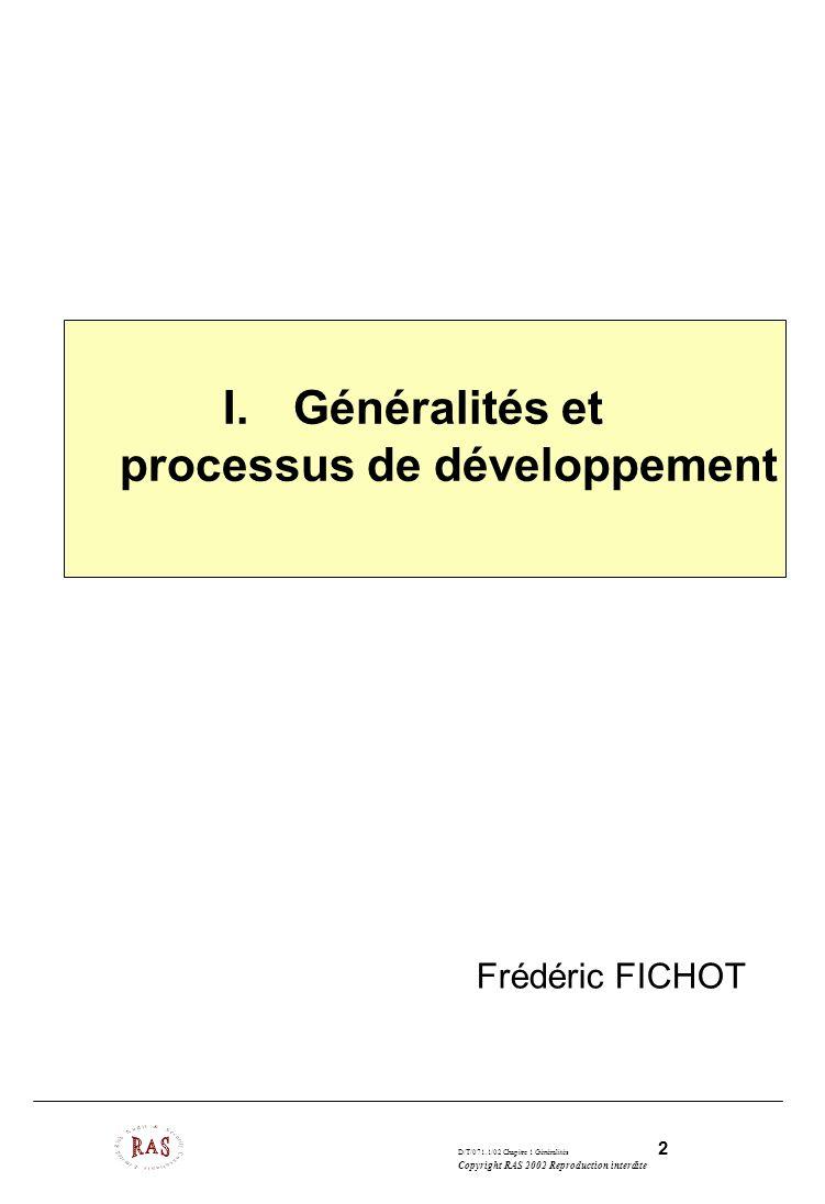 D/T/071.1/02 Chapitre 1 Généralités 13 Copyright RAS 2002 Reproduction interdite La phase de spécification 1.