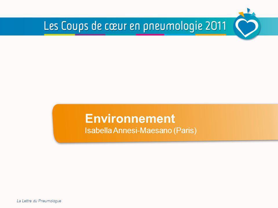 Environnement Environnement Isabella Annesi-Maesano (Paris) La Lettre du Pneumologue