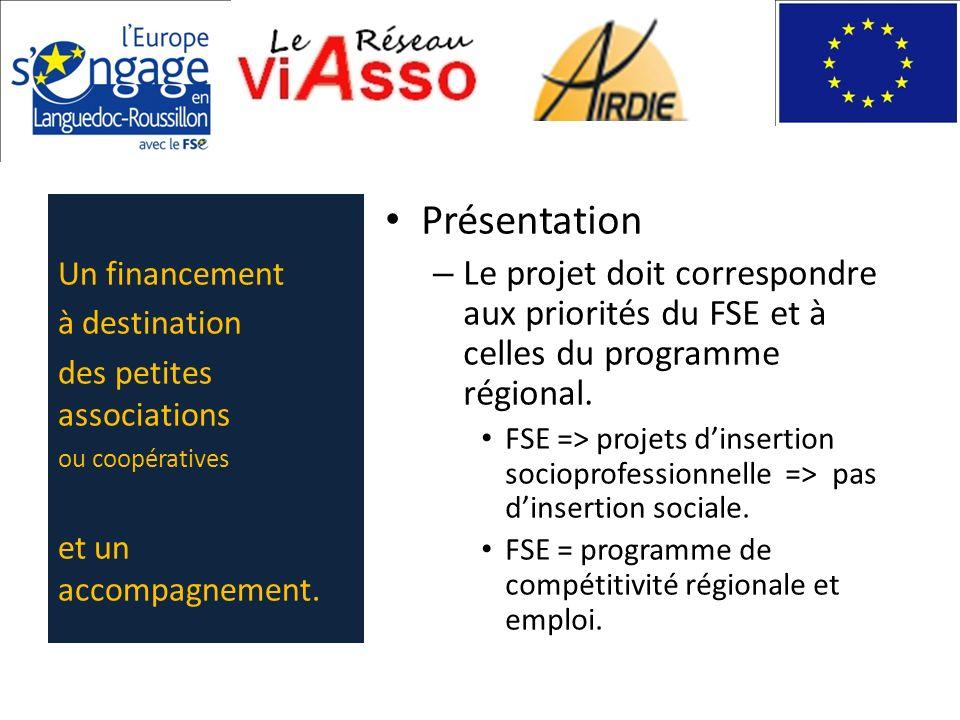 Présentation – Le projet doit correspondre aux priorités du FSE et à celles du programme régional. FSE => projets dinsertion socioprofessionnelle => p