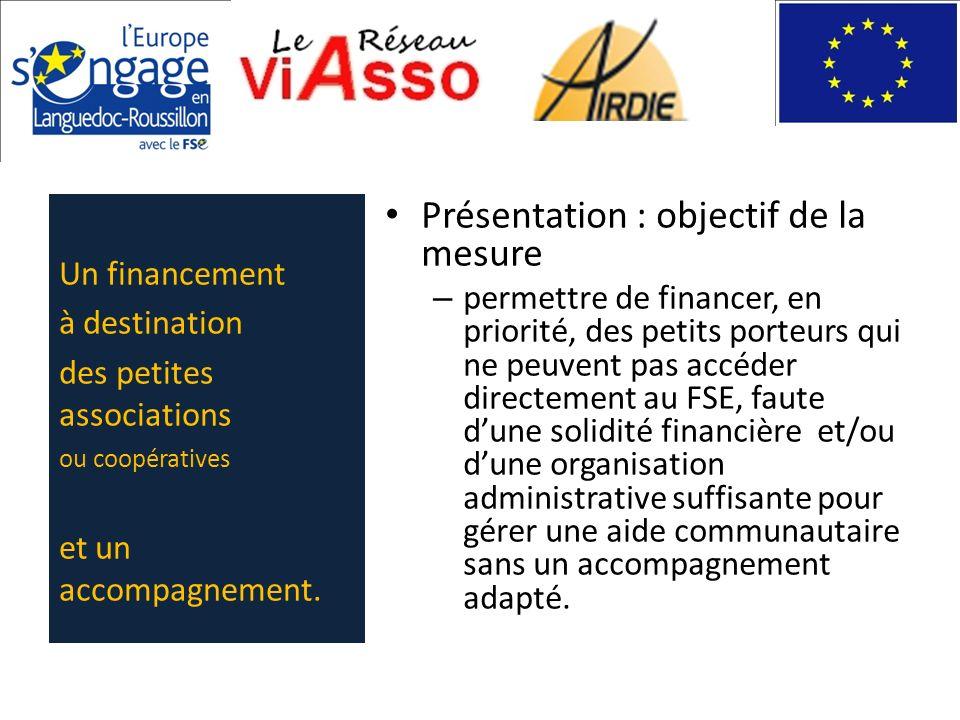 Présentation : objectif de la mesure – permettre de financer, en priorité, des petits porteurs qui ne peuvent pas accéder directement au FSE, faute du