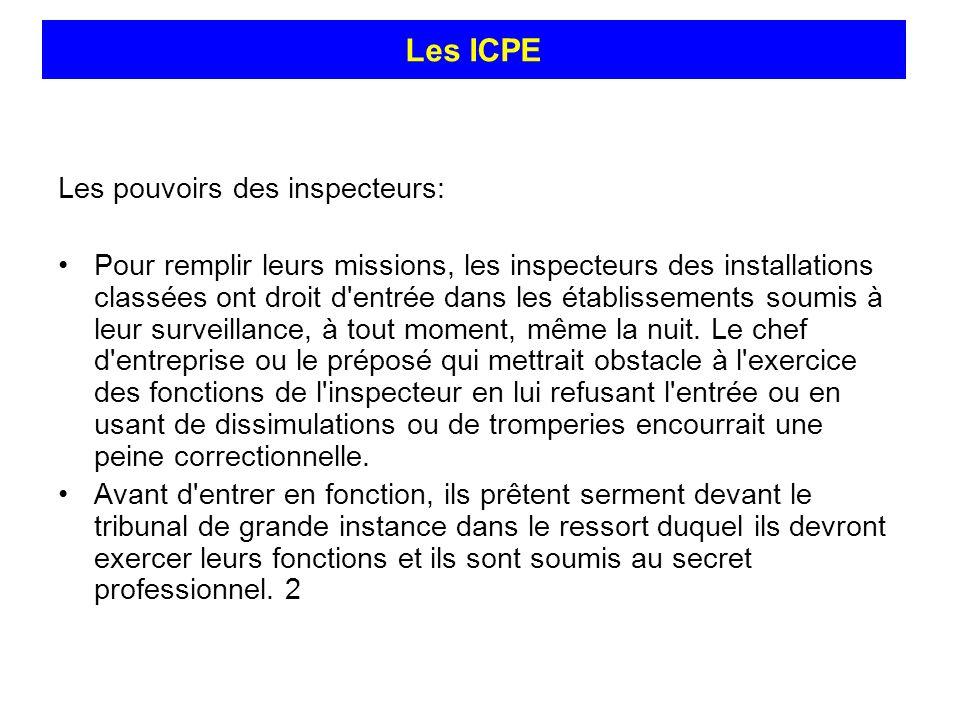 Les pouvoirs des inspecteurs: Pour remplir leurs missions, les inspecteurs des installations classées ont droit d'entrée dans les établissements soumi