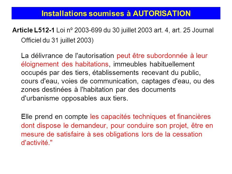 Article L512-1 Loi nº 2003-699 du 30 juillet 2003 art. 4, art. 25 Journal Officiel du 31 juillet 2003) La délivrance de l'autorisation peut être subor