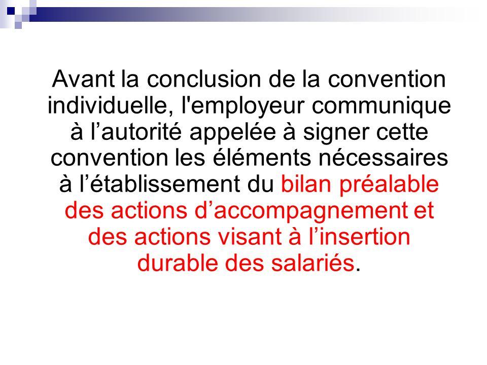 Avant la conclusion de la convention individuelle, l'employeur communique à lautorité appelée à signer cette convention les éléments nécessaires à lét