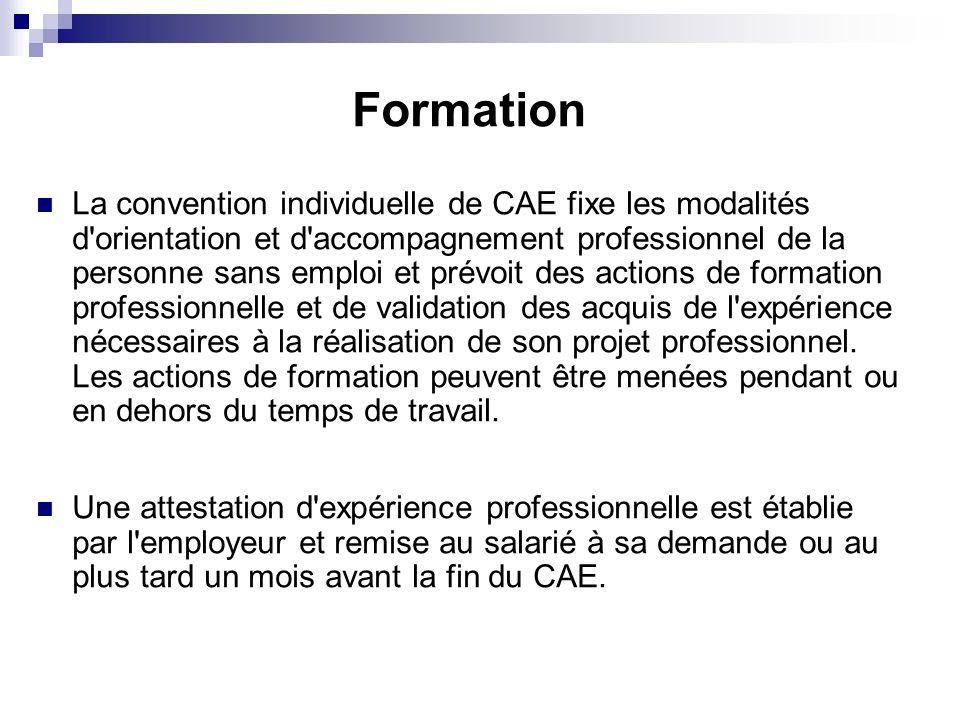 Formation La convention individuelle de CAE fixe les modalités d'orientation et d'accompagnement professionnel de la personne sans emploi et prévoit d