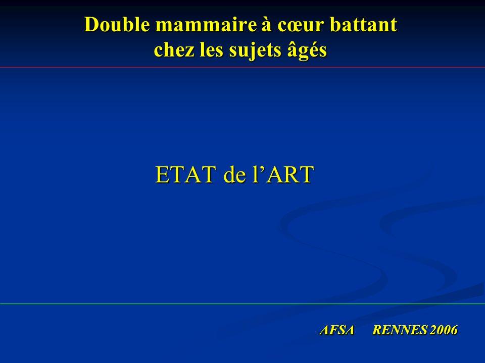 Double mammaire à cœur battant chez les sujets âgés ETAT de lART ETAT de lART AFSA RENNES 2006
