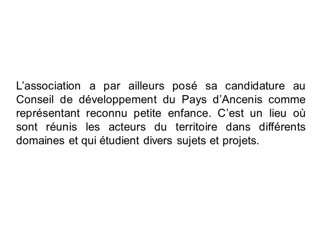 Lassociation a par ailleurs posé sa candidature au Conseil de développement du Pays dAncenis comme représentant reconnu petite enfance. Cest un lieu o