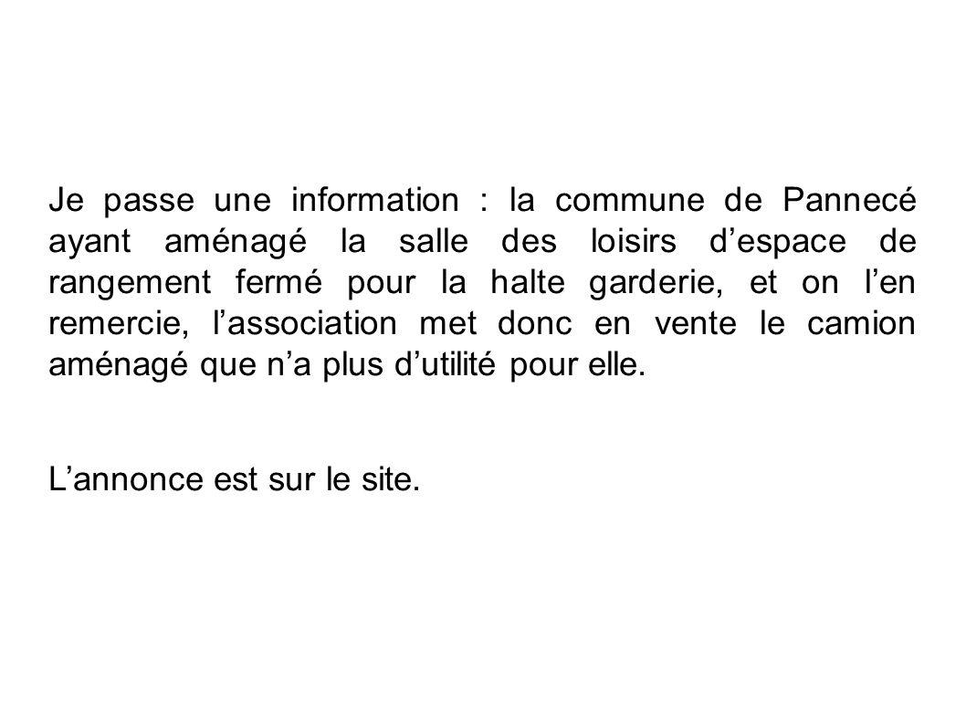 Je passe une information : la commune de Pannecé ayant aménagé la salle des loisirs despace de rangement fermé pour la halte garderie, et on len remer