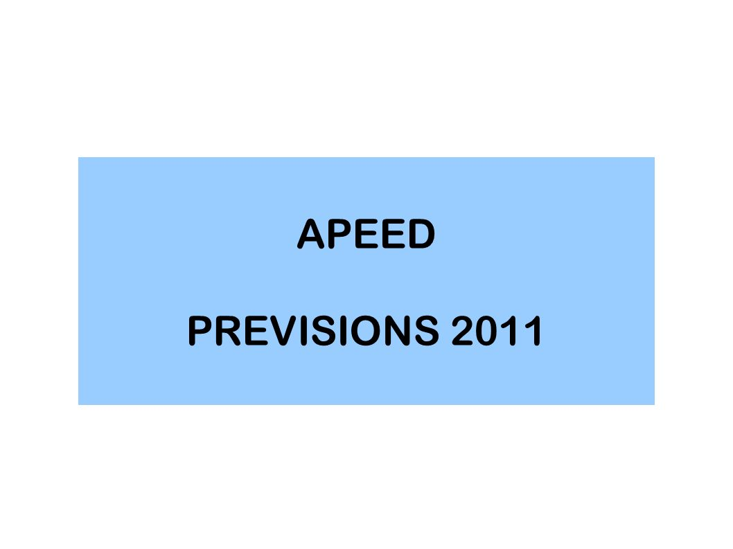 APEED PREVISIONS 2011