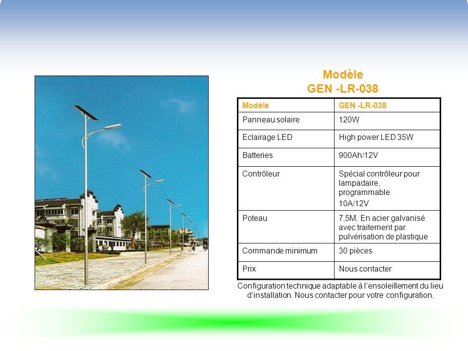 Modèle GEN -LR-038 ModèleGEN -LR-038 Panneau solaire120W Eclairage LEDHigh power LED 35W Batteries900Ah/12V ContrôleurSpécial contrôleur pour lampadaire, programmable.