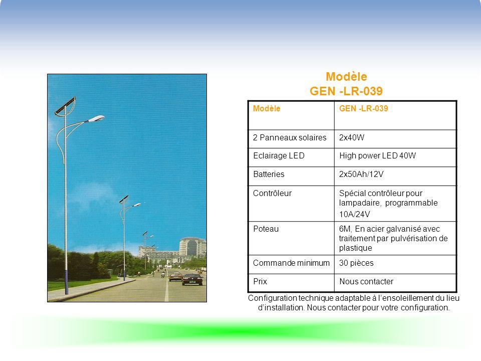 Modèle GEN -LR-039 ModèleGEN -LR-039 2 Panneaux solaires2x40W Eclairage LEDHigh power LED 40W Batteries2x50Ah/12V ContrôleurSpécial contrôleur pour la