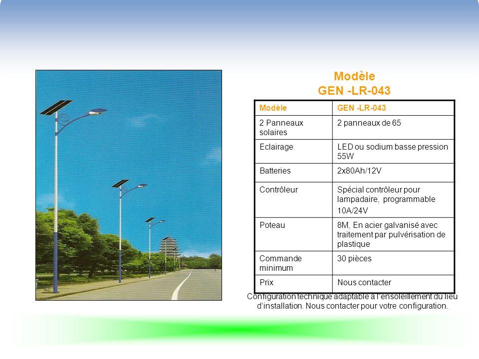 Modèle GEN -LR-043 ModèleGEN -LR-043 2 Panneaux solaires 2 panneaux de 65 EclairageLED ou sodium basse pression 55W Batteries2x80Ah/12V ContrôleurSpéc