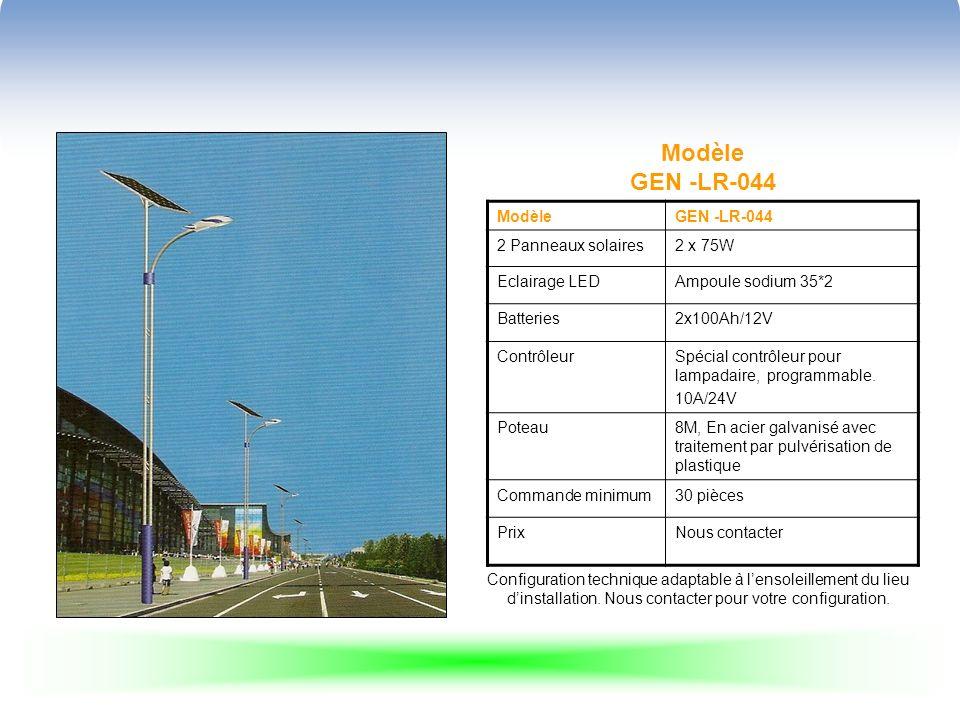 Modèle GEN -LR-044 ModèleGEN -LR-044 2 Panneaux solaires2 x 75W Eclairage LEDAmpoule sodium 35*2 Batteries2x100Ah/12V ContrôleurSpécial contrôleur pou
