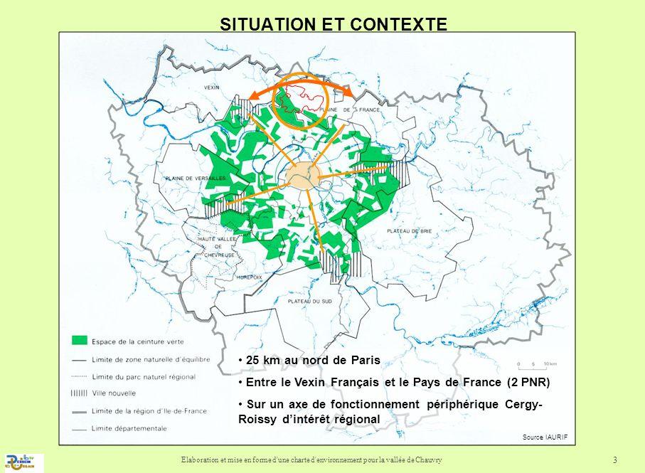 Elaboration et mise en forme d'une charte d'environnement pour la vallée de Chauvry 3 SITUATION ET CONTEXTE 25 km au nord de Paris Entre le Vexin Fran
