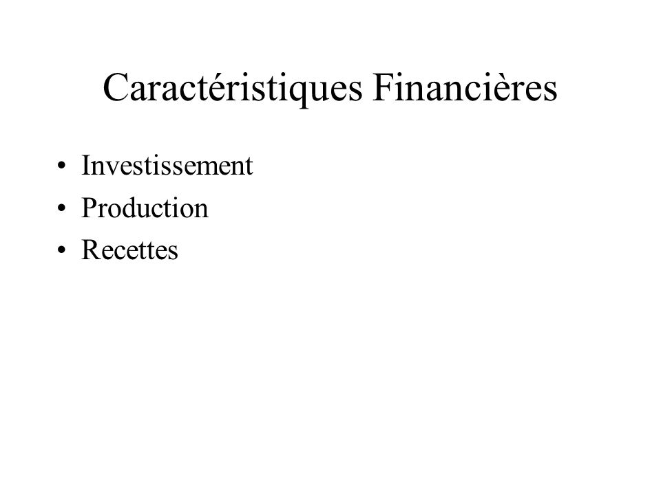 Caractéristiques Financières Investissement Production Recettes