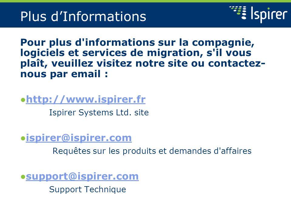 Plus dInformations Pour plus d'informations sur la compagnie, logiciels et services de migration, s'il vous plaît, veuillez visitez notre site ou cont