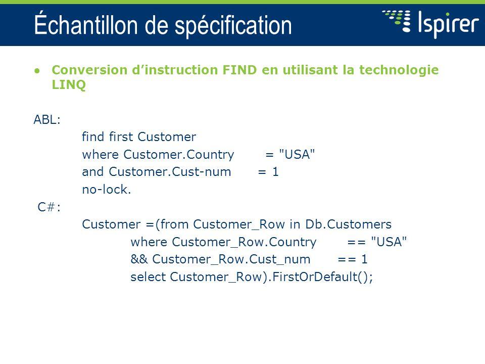 Échantillon de spécification Conversion dinstruction FIND en utilisant la technologie LINQ ABL: find first Customer where Customer.Country =