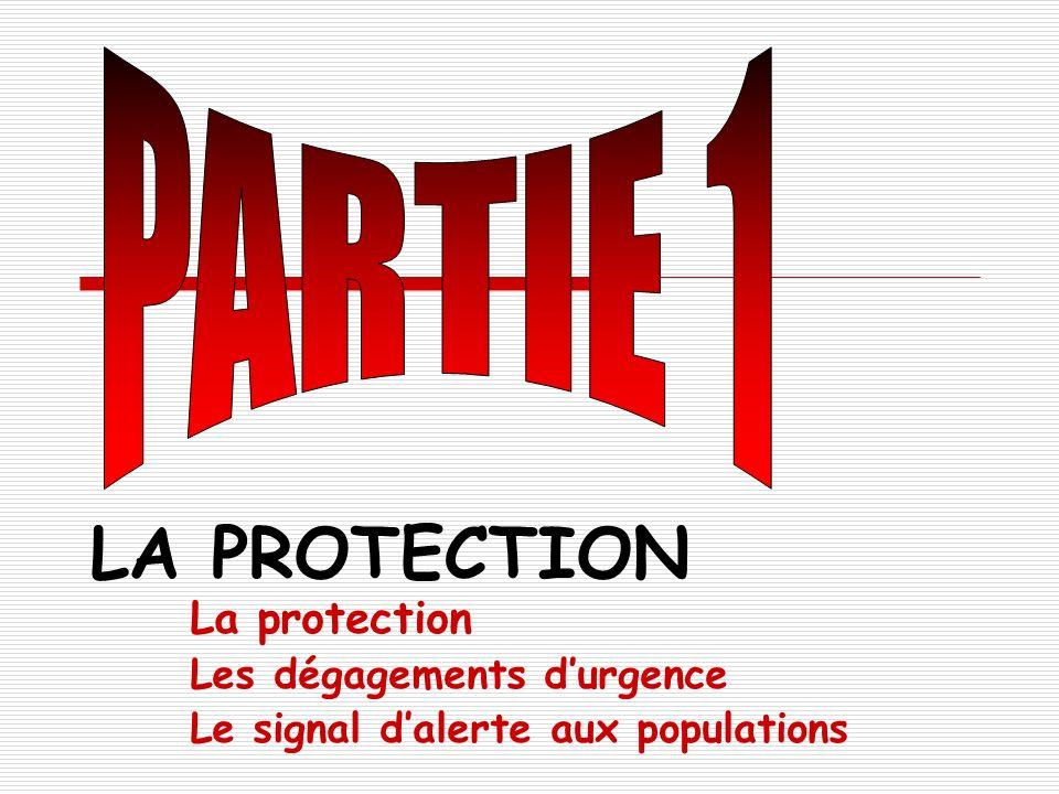 LA PROTECTION La protection Les dégagements durgence Le signal dalerte aux populations
