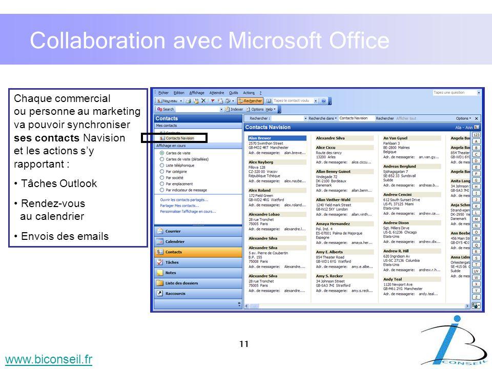 11 www.biconseil.fr Collaboration avec Microsoft Office Chaque commercial ou personne au marketing va pouvoir synchroniser ses contacts Navision et le