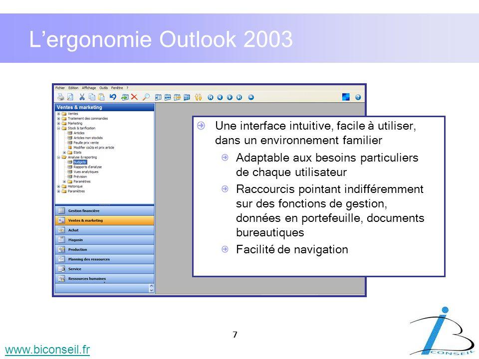 7 www.biconseil.fr Lergonomie Outlook 2003 Une interface intuitive, facile à utiliser, dans un environnement familier Adaptable aux besoins particulie